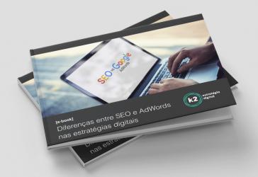 Diferenças entre SEO e AdWords nas estratégias digitais