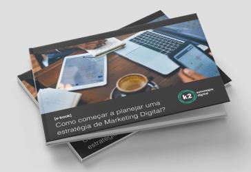 Como começar a planejar uma estratégia de Marketing Digital?